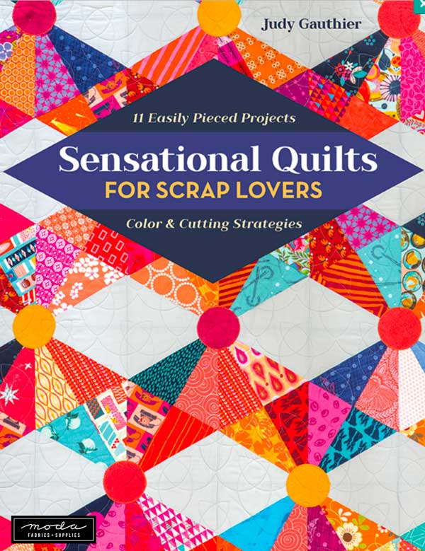 Sensational Quilts For Scrap Lovers